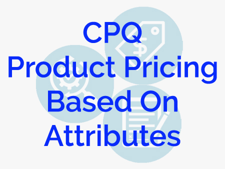 CPQ Product Pricing Based On Attributes