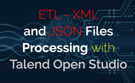 ETL---XML-anETL - XML and JSON Files Processing with Talend Open Studiod-JSON-Files-Processing-with-Talend-Open-Studio