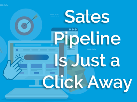 Sales Pipeline Is Just a Click Away