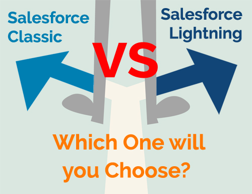 Salesforce Classic vs Salesforce Lightning: Which One will you Choose?