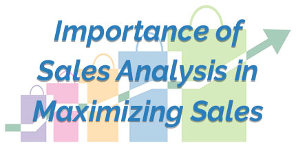 Importance of Sales Analysis in Maximizing Sales