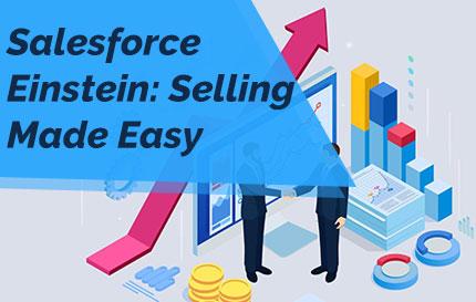 Salesforce Einstein: Selling Made Easy